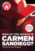 Who in the World Is Carmen Sandiego? ebook by Rebecca Tinker