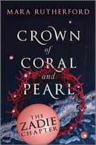 Crown of Coral and Pearl: The Zadie Chapter ebook by Mara Rutherford