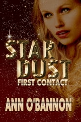 Star Dust First Contact (Book 1 Shimuran Legacy) ebook by Ann O'Bannon