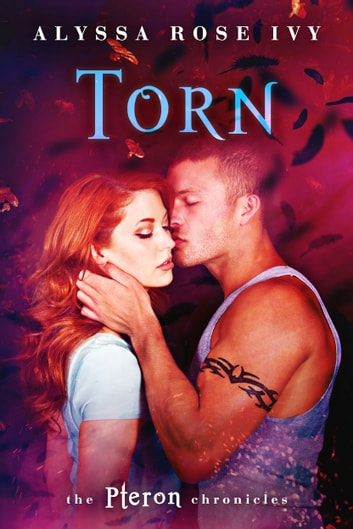 Torn (The Pteron Chronicles #1) ebook by Alyssa Rose Ivy