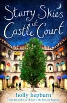 Starry Skies at Castle Court - Part Four ebook by Holly Hepburn