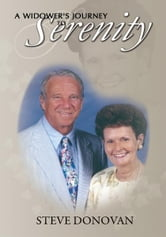 A Widower's Journey to Serenity ebook by Steve Donovan