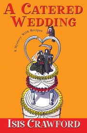 A Catered Wedding ebook by Isis Crawford