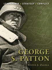 George S. Patton ebook by Steven Zaloga,Steve Noon