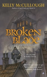 Broken Blade ebook by Kelly McCullough