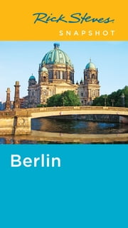 Rick Steves Snapshot Berlin ebook by Rick Steves