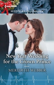 New Year Wedding for the Crown Prince ebook by Meredith Webber