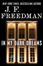 In My Dark Dreams ebook by J. F. Freedman