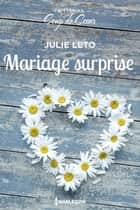 Mariage surprise eBook by Julie Leto