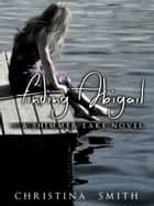 Finding Abigail, A Shimmer Lake Novel # 2 ebook by Christina Smith