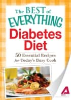 Diabetes Diet: 50 Essential Recipes for Today's Busy Cook ebook by Adams Media