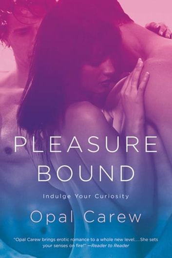 Pleasure Bound eBook by Opal Carew
