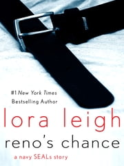 Reno's Chance - A Navy Seals Story ebook by Lora Leigh