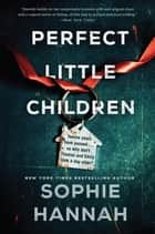 Perfect Little Children - A Novel ebook by Sophie Hannah