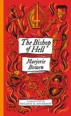 The Bishop of Hell and Other Stories ebook by Marjorie Bowen, Melanie R. Anderson