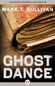 Ghost Dance ebook by Mark T. Sullivan