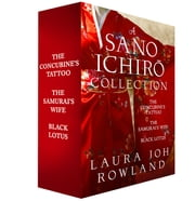 A Sano Ichiro Collection - The Concubine's Tattoo, The Samurai's Wife, and Black Lotus ebook by Laura Joh Rowland