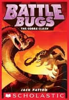 The Cobra Clash (Battle Bugs #5) ebook by Jack Patton