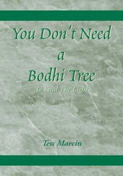 You Don't Need a Bodhi Tree ebook by Tess Marcin