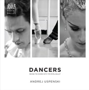 Dancers: Behind the Scenes with The Royal Ballet - Behind the Scenes with The Royal Ballet ebook by Andrej Uspenski