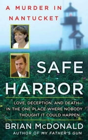Safe Harbor - A Murder in Nantucket ebook by Brian McDonald