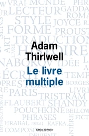 Le Livre multiple ebook by Adam Thirlwell