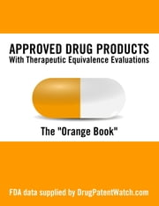 2005 Orange Book: Approved Drug Products with Therapeutic Equivalence Evaluations ebook by DrugPatentWatch.com