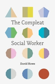 The Compleat Social Worker ebook by David Howe