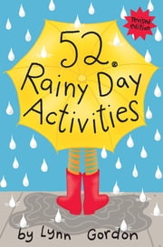 52 Series: Rainy Day Activities ebook by Lynn Gordon,Susan Synarski