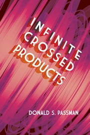 Infinite Crossed Products ebook by Prof. Donald S. Passman