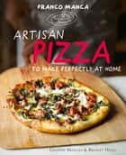 Franco Manca, Artisan Pizza to Make Perfectly at Home ebook by