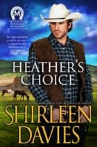 Heather's Choice ebook by Shirleen Davies