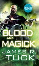 Blood and Magick ebook by James R. Tuck