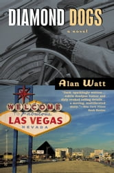 Diamond Dogs - A Novel ebook by Alan Watt