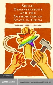 Social Organizations and the Authoritarian State in China ebook by Timothy Hildebrandt
