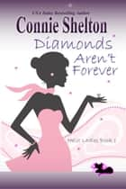 Diamonds Aren't Forever - Heist Ladies, Book 1 ebook by Connie Shelton