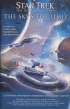 Star Trek: The Next Generation: The Sky's the Limit ebook by Marco Palmieri
