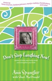 Don't Stop Laughing Now! ebook by Ann Spangler,Shari MacDonald