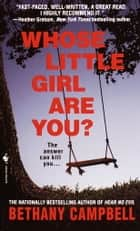 Whose Little Girl are You? ebook by Bethany Campbell