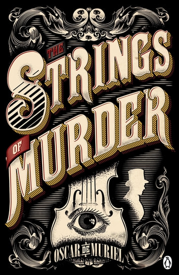 The Strings of Murder - Frey & McGray Book 1 ebook by Oscar de Muriel