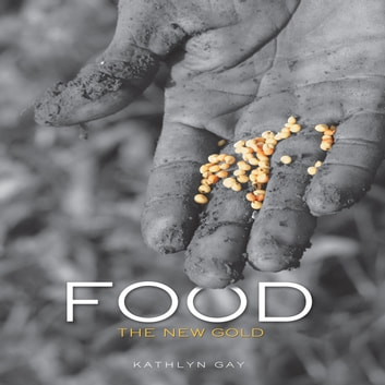 Food - The New Gold audiobook by Kathlyn Gay