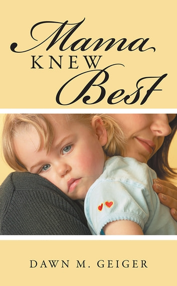 Mama Knew Best ebook by Dawn M. Geiger