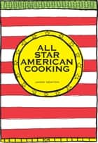 All Star American Cooking ebook by James Newton