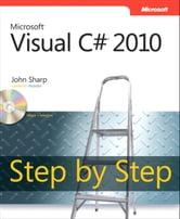 Microsoft Visual C# 2010 Step by Step ebook by John Sharp