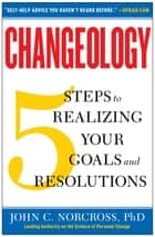 Changeology ebook by John C. Norcross, Ph.D.,Kristin Loberg,Jonathon Norcross