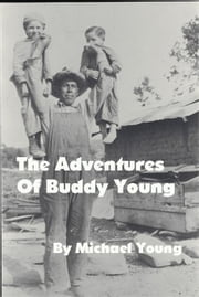 The Adventures of Buddy Young ebook by Michael Young