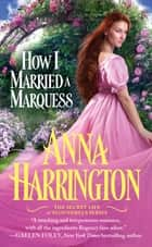 How I Married a Marquess ebook by