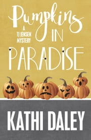 PUMPKINS IN PARADISE ebook by Daley, Kathi