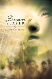 Dream Slayer ebook by Pastor Mrs. Ajibade