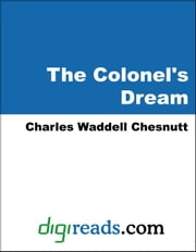 The Colonel's Dream ebook by Chesnutt, Charles Waddell